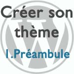 Pourquoi (et comment) créer son propre thème WordPress?
